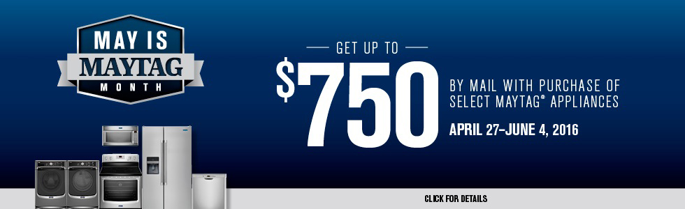 May Is Maytag Month- Save up to $750